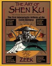 The Art of Shen Ku: The Ultimate Traveler's Guide : The First Intergalactic Artf