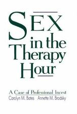 Sex in the Therapy Hour: A Case of Professional Incest, Brodsky PhD, Annette M.,