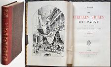 LES VIEILLES VILLES D'ESPAGNE Notes et souvenirs, Albert ROBIDA 1880 E.O. VOYAGE