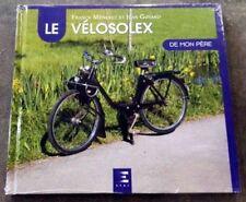 Livre Le Vélosolex De Mon Père - Nouvelle Edition (Franck Meneret) Edition ETAI