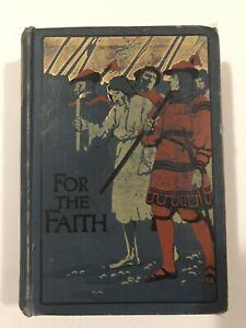 For the Faith  E. Everett - Green 1st Ed. Hardcover book 1902