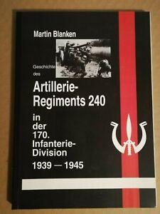 Geschichte Artillerie Regiment 240 in der 170. Infanterie Division 1939 - 1945