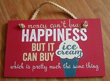 MONEY CAN'T BUY HAPPINESS BUT IT CAN BUY ICE CREAM Pink Soda Shop Stand Sign NEW