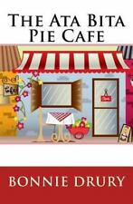 The Ata Bita Pie Cafe : Advice Is Free by Bonnie Drury (2011, Paperback)