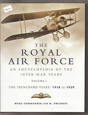 Royal Air Force 1918 to 1939 Vol. 1 : An Encyclopaedia of the Raf Between the...