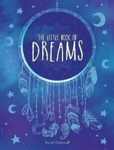 The Little Book of Dreams: An A-Z of Dreams and What They Mean (Little Books), C