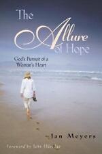The Allure of Hope: God's Pursuit of a Woman's Heart, Janice Meyers, Janice Meye