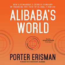 Alibaba's World: How a Remarkable Chinese Company Is Changing the Face of Globa