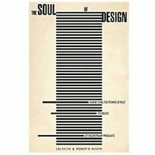 The Soul of Design : Harnessing the Power of Plot to Create Extraordinary...