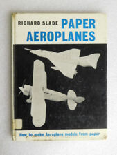 PAPER AEROPLANES How to Make Aeroplane Models from Paper by Richard Slade 1972