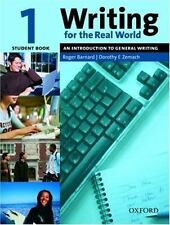 Writing for the Real World 1: An Introduction to General Writing Student Book b