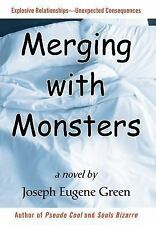 Merging with Monsters by Joseph Green (2006, Hardcover)