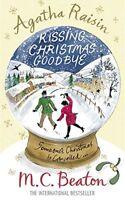 Agatha Raisin and Kissing Christmas Goodbye By M. C Beaton
