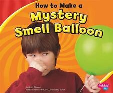 How to Make a Mystery Smell Balloon (Hardback or Cased Book)