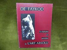 (Maria Zsuzsa) DE FAYKOD SCULPTURES ET PENSEES de L'ART ABSOLU