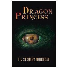 Dragon Princess by G. L. Steuart-Muirhead (2013, Paperback)