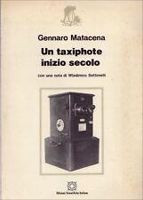 MATACENA Gennaro, Un taxiphote inizio secolo. Edizioni Scientifiche Italiane