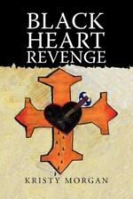 Black Heart Revenge by Kristy Morgan (2013, Paperback)