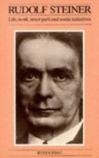 Rudolf Steiner: His Life, Work, Inner Path and Social Initiatives (Social ecolog