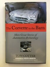 Corvette in the Barn, the: More Great Stories of Automotive Archaeology by Tom C