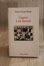 Gagner à en mourir - Pierre-Louis BASSE - livre occasion