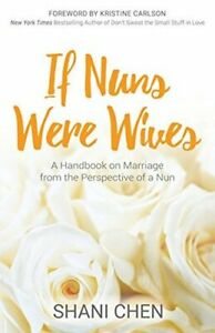 If Nuns Were Wives: Marriage Handbook Perspective of Nun by Shani Chen SIGNED PB