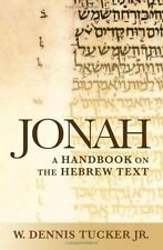 Baylor Handbook on the Hebrew Bible: Jonah : A Handbook on the Hebrew Text by...