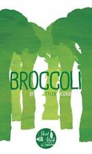 Broccoli: By Fauchald, Nick Goalen, Kaitlyn Raffe, Rotem Kord, Tyler