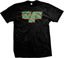You'll Shoot Your Eye Out Kid A Christmas Story Movie Mens T-shirt