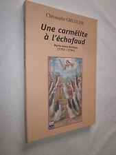 UNE CARMELITE à L'ECHAFAUD MARIE-ANNE BRIDEAU oar CHRISTOPHE GRUDLER