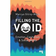 Filling the Void: Emotion, Capitalism and Social Media, Marcus Gilroy-Ware | Pap