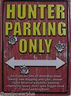 Tin Metal Sign hunter parking only animal gun bullet hole redneck hillbilly new
