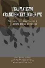 Traumatismo Craneoencefálico Grave : Fisiopatologia, Clasificacion y...