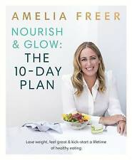 NEW! Nourish & Glow: The 10-Day Plan by Amelia Freer 23/3/17
