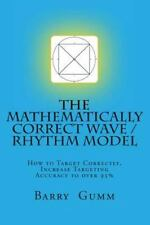The Mathematically Correct Wave / Rhythm Model : Increase Your Targeting to...