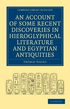 An Account of Some Recent Discoveries in Hieroglyphical Literature and Egyptian
