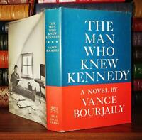 Bourjaily, Vance THE MAN WHO KNEW KENNEDY  1st Edition 1st Printing