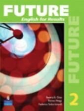 Future No. 2 : English for Results by Yvonne Wong Nishio, Linda Butler, Sarah...