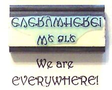 We Are Everywhere Rubber Stamp by Amazing Arts