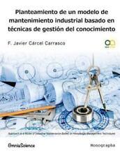 Planteamiento de un Modelo de Mantenimiento Industrial Basado en Técnicas de...