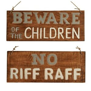 Beware of the children or No Riff Raff wooden sign