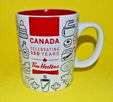 Tim Hortons Coffee Mug Cup CANADA Celebrating 150 Years CANADA CANADIAN 2017,eh?