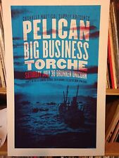 Pelican Big Business Torche Concert Poster by Henry Owings Edn of 36