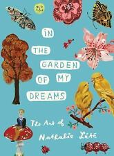 In the Garden of My Dreams: The Art of Nathalie Lete (Hardback or Cased Book)