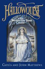 Hallowquest: The Arthurian Tarot Course: A Tarot Journey Through the Arthurian