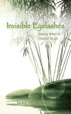 Invisible Eyelashes : Seeing What is Closest to US by Nikkyo Niwano (1995,...