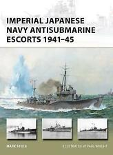 Imperial Japanese Navy Antisubmarine Escorts 1941-45 by Mark Stille (Paperback, 2017)