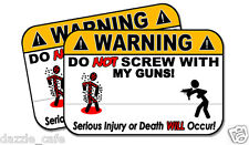 GUNS DO NOT SCREW WITH MYfunny 2 pack stickers for your firearm cabinet