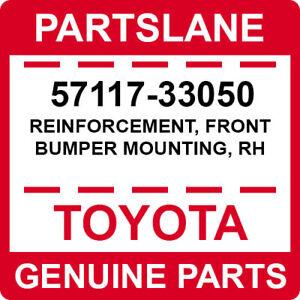 57117-33050 Toyota OEM Genuine REINFORCEMENT, FRONT BUMPER MOUNTING, RH