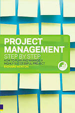 Project Management Step by Step: How to Plan and Manage a Highly Successful Pro…